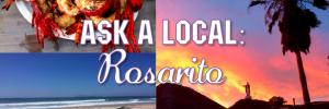 Rosarito Baja ask a local