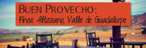 Finca Altozano Valle de Guadalupe Guadalupe Valley Baja