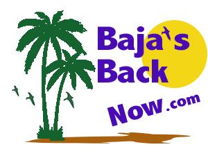 Baja's Back Now - www.bajasbacknow.com
